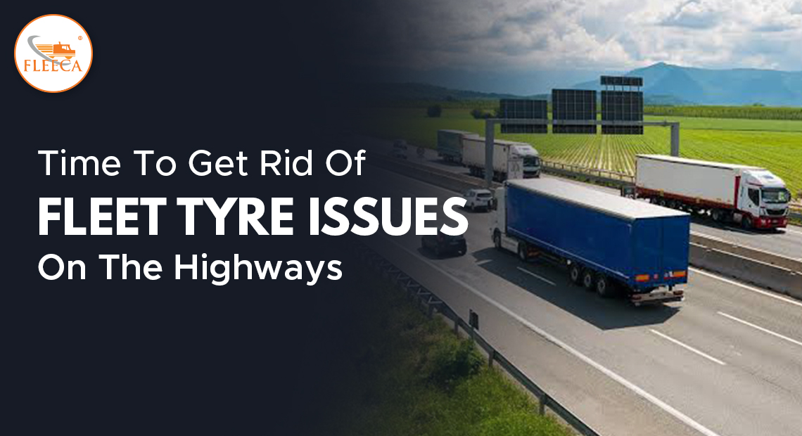 Time to get rid of fleet tyre issues on the highways