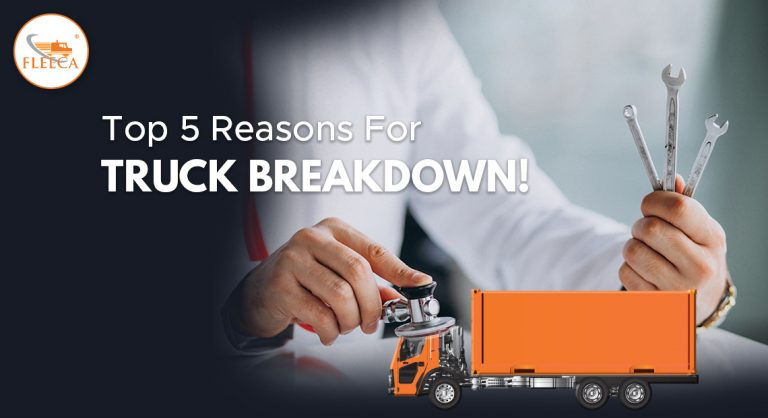 Top 5 reasons for truck breakdown!