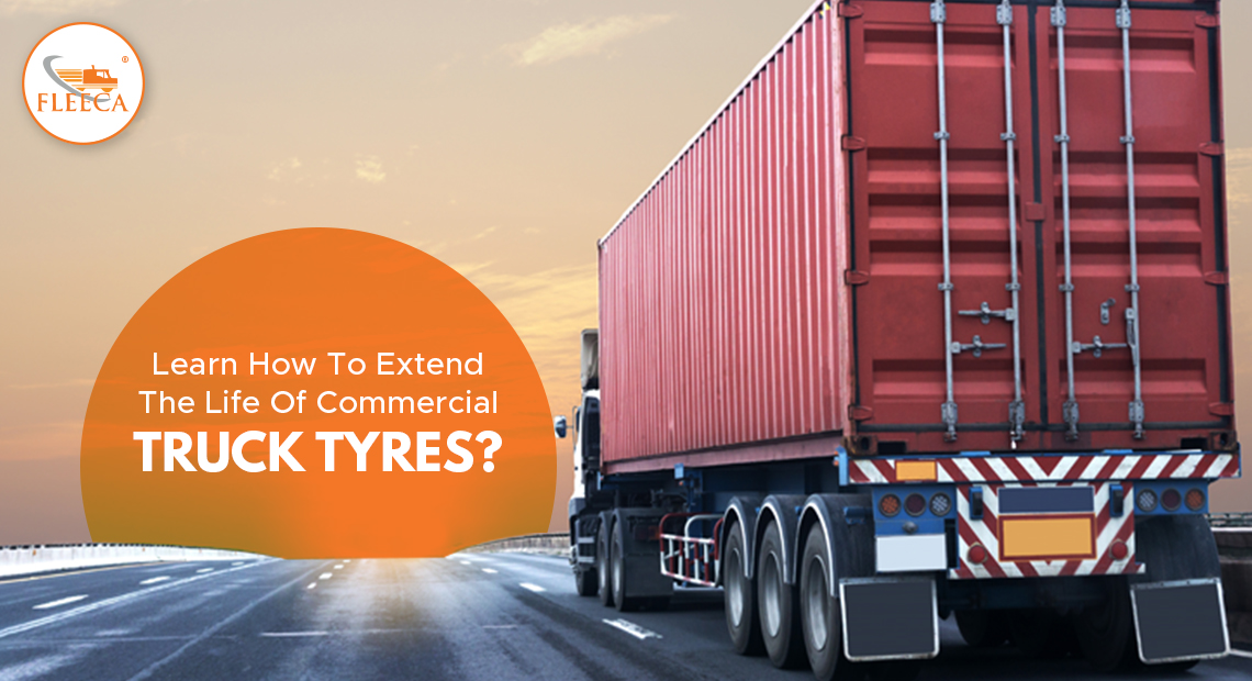 Learn how to extend the life of commercial truck tyres?