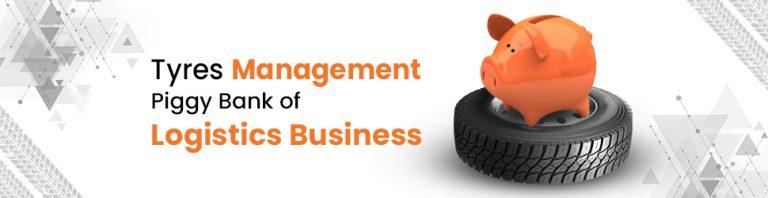 Tyres Management- Piggy Bank of Logistics Business